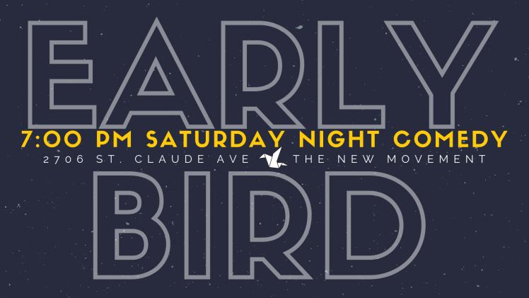 Early Bird Saturday Night